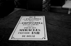 """""""Pour les miracles, prévoir 48h de délai."""""""